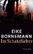 Cover-Bild zu Bornemann, Eike: Im Schatzfieber (eBook)