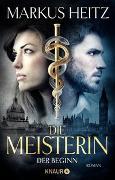 Cover-Bild zu Heitz, Markus: Die Meisterin: Der Beginn