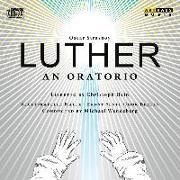 Cover-Bild zu Luther (an Oratorio) von Strasnoy, Oscar (Komponist)