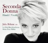 Cover-Bild zu Seconda Donna - Arien von Händel & Vivaldi von Händel, Georg Friedrich (Komponist)