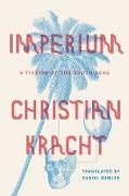 Cover-Bild zu Kracht, Christian: Imperium: A Fiction of the South Seas