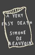 Cover-Bild zu De Beauvoir, Simone: A Very Easy Death