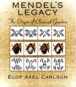 Cover-Bild zu Carlson, Elof Axel: Mendel's Legacy: The Origin of Classical Genetics