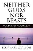 Cover-Bild zu Carlson, Elof Axel: Neither Gods Nor Beasts