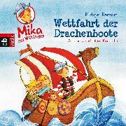 Cover-Bild zu Bertram, Rüdiger: Mika, der Wikinger - Wettfahrt der Drachenboote (Audio Download)