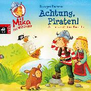 Cover-Bild zu Bertram, Rüdiger: Mika, der Wikinger - Achtung Piraten! (Audio Download)
