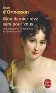 Cover-Bild zu D'Ormesson, Jean: Mon Dernier Rève Sera Pour Vous: Une Biographie Sentimentale de Chateaubriand