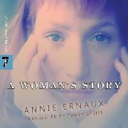 Cover-Bild zu Ernaux, Annie: A Woman's Story (Unabridged) (Audio Download)