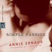 Cover-Bild zu Ernaux, Annie: Simple Passion (Unabridged) (Audio Download)