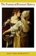 Cover-Bild zu Scott, Joan Wallach: The Fantasy of Feminist History