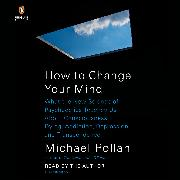 Cover-Bild zu Pollan, Michael: How to Change Your Mind