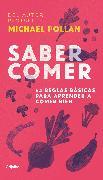 Cover-Bild zu Pollan, Michael: Saber comer: 64 reglas básicas para aprender a comer bien / Food Rules : An Eater's Manual