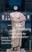 Cover-Bild zu Die Mechanik der Leidenschaften von Ehrenberg, Alain