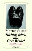 Cover-Bild zu Suter, Martin: Richtig leben mit Geri Weibel