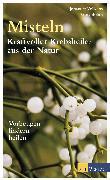 Cover-Bild zu Böhm, Gert: Misteln - Kraftvolle Krebsheiler aus der Natur (eBook)