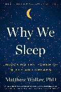 Cover-Bild zu Walker, Matthew: Why We Sleep