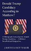 Cover-Bild zu Walker, J. Bartholomew: Donald Trump Candidacy According to Matthew?