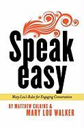 Cover-Bild zu Walker, Mary Lou: Speak Easy: Mary Lou's Rules for Engaging Conversation