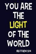 Cover-Bild zu Faith Walker Journals: You Are the Light of the World - Matthew 5: 14: Blank Lined Christian Journals for Girls