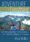 Cover-Bild zu Walker, Matthew: Adventure in Everything: How the Five Elements of Adventure Create a Life of Authenticity, Purpose, and Inspiration