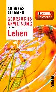 Cover-Bild zu Altmann, Andreas: Gebrauchsanweisung für das Leben
