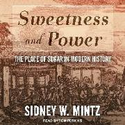 Cover-Bild zu Mintz, Sidney W.: Sweetness and Power: The Place of Sugar in Modern History