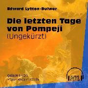 Cover-Bild zu Die letzten Tage von Pompeji (Audio Download) von Lytton-Bulwer, Edward