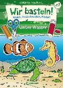 Cover-Bild zu Loewe Kreativ (Hrsg.): Wir basteln! - Malen, Ausschneiden, Kleben - Unter Wasser