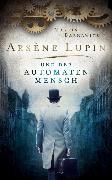 Cover-Bild zu Arsène Lupin und der Automatenmensch (eBook) von Barkawitz, Martin