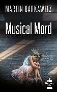 Cover-Bild zu Musical Mord (eBook) von Barkawitz, Martin
