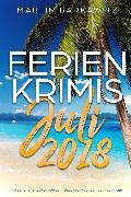 Cover-Bild zu Ferienkrimis Juli 2018 (eBook) von Barkawitz, Martin