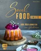 Cover-Bild zu Soulfood Sweets - Süße Köstlichkeiten zum Glücklichsein von Küllmer, Katharina