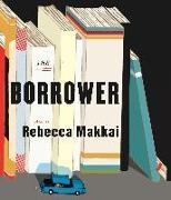 Cover-Bild zu Makkai, Rebecca: The Borrower