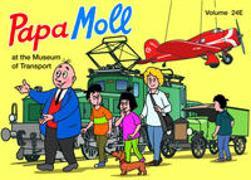 Cover-Bild zu Lendenmann, Jürg: Papa Moll at the Museum of Transport