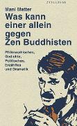 Cover-Bild zu Matter, Mani: Was kann einer allein gegen Zen Buddhisten