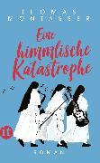 Cover-Bild zu Montasser, Thomas: Eine himmlische Katastrophe (eBook)