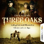 Cover-Bild zu Adams, Dan: Three Oaks, Folge 4: Goldgräber und Flussratten (Audio Download)