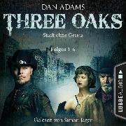 Cover-Bild zu Adams, Dan: Three Oaks - Stadt ohne Gesetz, Folgen 1-6 (Audio Download)