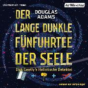 Cover-Bild zu Adams, Douglas: Der lange dunkle Fünfuhrtee der Seele (Audio Download)