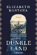 Cover-Bild zu Das dunkle Land von Kostova, Elizabeth