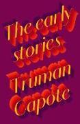 Cover-Bild zu Capote, Truman: The Early Stories of Truman Capote