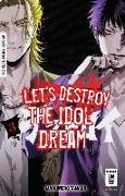 Cover-Bild zu Tanaka, Marumero: Let's destroy the Idol Dream 03