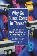 Cover-Bild zu Eastaway, Robert: Why Do Buses Come in Threes: The Hidden Mathematics of Everyday Life