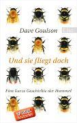 Cover-Bild zu Goulson, Dave: Und sie fliegt doch