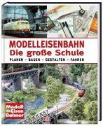 Cover-Bild zu Modelleisenbahn - Die grosse Schule von ModellEisenBahner (Mitglied des Herausgebergremiums)