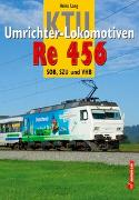 Cover-Bild zu KTU Umrichter-Lokomotiven Re 456 von Lang, Heinz