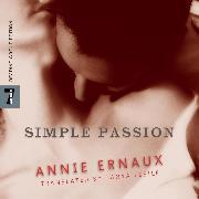Cover-Bild zu Ernaux, Annie: Simple Passion (Unabridged) (Audio Download)