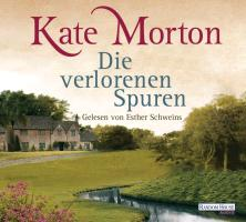 Cover-Bild zu Die verlorenen Spuren von Morton, Kate