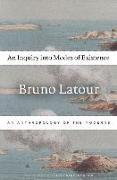 Cover-Bild zu Latour, Bruno: An Inquiry into Modes of Existence