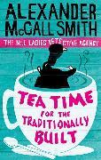 Cover-Bild zu McCall Smith, Alexander: Tea Time for the Traditionally Built